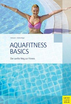 Aquafitness Basics (eBook, PDF) - Oelmann, Judith; Wollschläger, Ilona