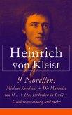 9 Novellen: Michael Kohlhaas + Die Marquise von O... + Das Erdbeben in Chili + Geistererscheinung und mehr (eBook, ePUB)