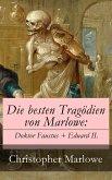 Die besten Tragödien von Marlowe: Doktor Faustus + Eduard II. (eBook, ePUB)