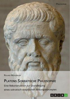 Platons Sokratische Philosophie (eBook, ePUB)