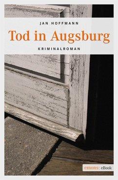 Tod in Augsburg (eBook, ePUB) - Hoffmann, Jan