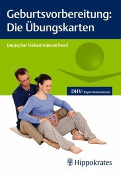 Geburtsvorbereitung: Die Übungskarten - Jahn-Zöhrens, Ursula