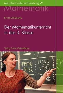 Der Mathematikunterricht in der 3. Klasse - Schuberth, Ernst