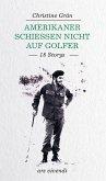 Amerikaner schießen nicht auf Golfer (eBook) (eBook, ePUB)