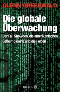 Die globale Überwachung (eBook, ePUB) - Greenwald, Glenn