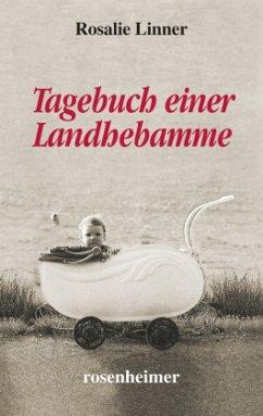 Tagebuch einer Landhebamme - Linner, Rosalie