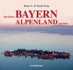 Herrliches Bayern Alpenland von oben