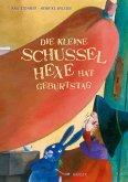 Die kleine Schusselhexe hat Geburtstag / Die kleine Schusselhexe Bd.3