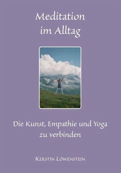 Meditation im Alltag - Löwenstein, Kerstin