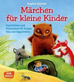 Märchen für kleine Kinder - Schieder, Brigitta