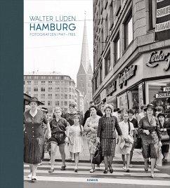 Hamburg. Fotografien 1947-1965 - Lüden, Walter