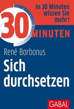 30 Minuten Sich durchsetzen - Borbonus, René