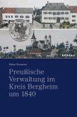 Preußische Verwaltung im Kreis Bergheim um 1840