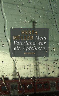 Mein Vaterland war ein Apfelkern - Müller, Herta