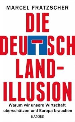Die Deutschland-Illusion - Fratzscher, Marcel