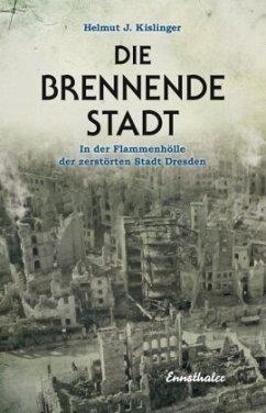 Die brennende Stadt - Kislinger, Helmut J.