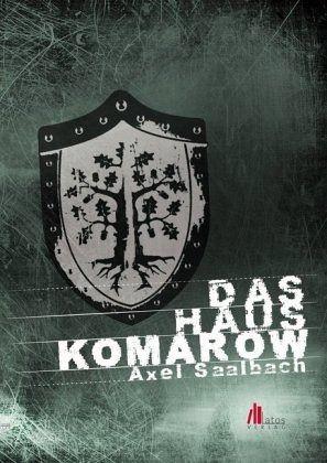 Das Haus Komarow - Saalbach, Axel