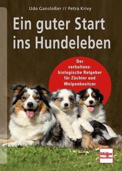 Ein guter Start ins Hundeleben - Gansloßer, Udo; Krivy, Petra