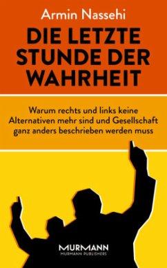 Die letzte Stunde der Wahrheit - Nassehi, Armin