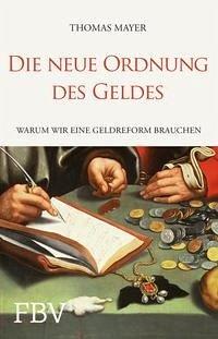Die neue Ordnung des Geldes - Mayer, Thomas