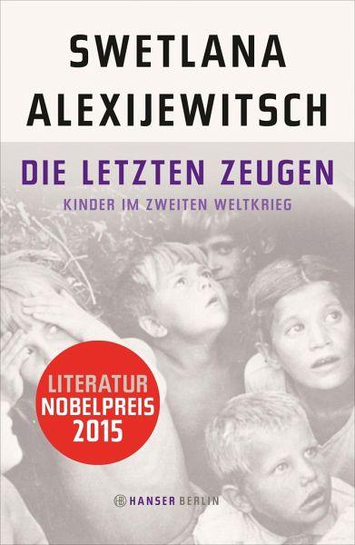 Die letzten Zeugen - Alexijewitsch, Swetlana