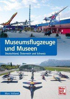 Museumsflugzeuge und Museen - Volland, Marc