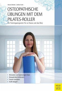 Osteopathische Übungen mit dem Pilates-Roller - Merkel, Marcel; Kosik, Stefan