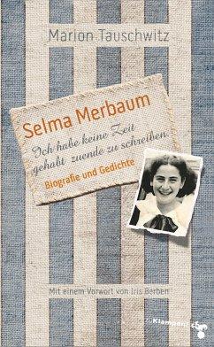 Selma Merbaum - Ich habe keine Zeit gehabt zuende zu schreiben - Tauschwitz, Marion