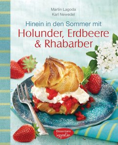 Hinein in den Sommer mit Holunder, Erdbeere & Rhabarber (eBook, ePUB) - Lagoda, Martin; Newedel, Karl