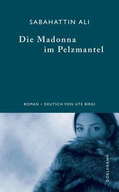 Die Madonna im Pelzmantel (eBook, ePUB) - Ali, Sabahattin
