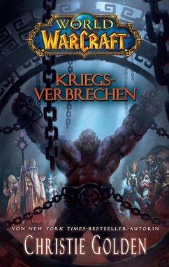 Kriegsverbrechen / World of Warcraft Bd.14 (eBook, ePUB) - Golden, Christie