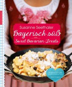 Bayrisch süß - Seethaler, Susanne
