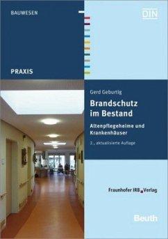 Brandschutz im Bestand. Altenpflegeheime und Krankenhäuser. / Brandschutz im Bestand - Geburtig, Gerd