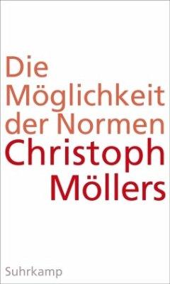 Die Möglichkeit der Normen - Möllers, Christoph