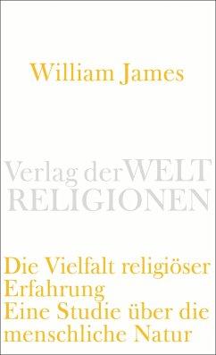 Die Vielfalt religiöser Erfahrung - James, William