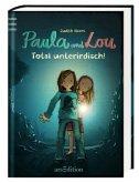 Total unterirdisch! / Paula und Lou Bd.7