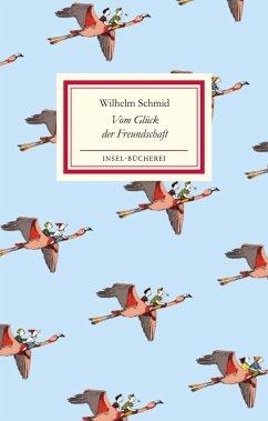 Vom Glück der Freundschaft - Schmid, Wilhelm