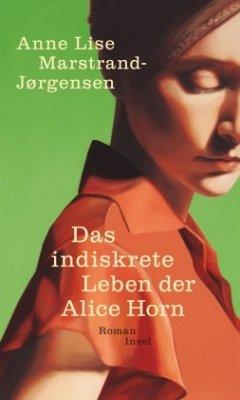 Das indiskrete Leben der Alice Horn - Marstrand-Jørgensen, Anne L.