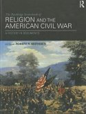 The Routledge Sourcebook of Religion and the American Civil War: A History in Documents