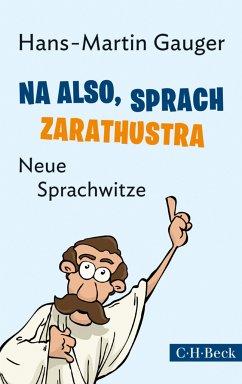 Na also, sprach Zarathustra (eBook, ePUB) - Gauger, Hans-Martin