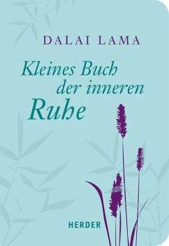 Kleines Buch der inneren Ruhe - Dalai Lama XIV.