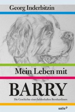 Mein Leben mit Barry - Inderbitzin, Georg