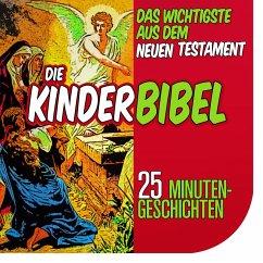 Die Kinderbibel: Das Wichtigste aus dem Neuen Testament (MP3-Download) - Reymann, Nina