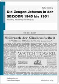 Die Zeugen Jehovas in der SBZ/DDR 1945 bis 1951