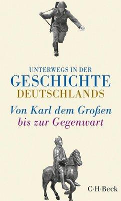 Unterwegs in der Geschichte Deutschlands (eBook, ePUB)