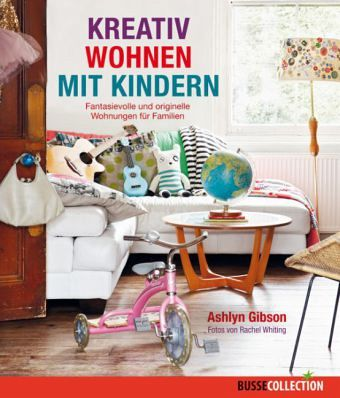 kreativ wohnen mit kindern von ashlyn gibson buch. Black Bedroom Furniture Sets. Home Design Ideas