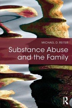 Substance Abuse and the Family - Reiter, Michael D. (Nova Southeastern University, Florida, USA)