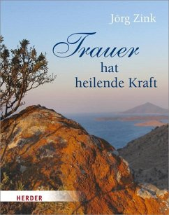 Trauer hat heilende Kraft - Zink, Jörg