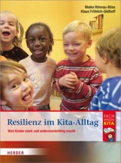 Resilienz im Kita-Alltag - Rönnau-Böse, Maike; Fröhlich-Gildhoff, Klaus