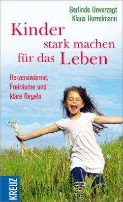 Kinder stark machen für das Leben - Unverzagt, Gerlinde; Hurrelmann, Klaus